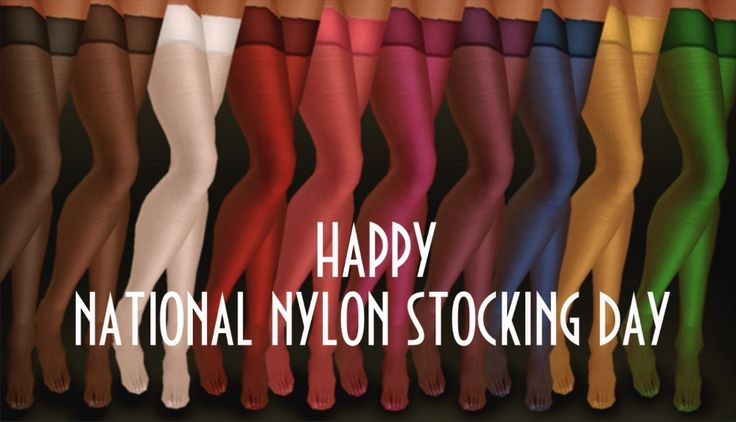 Happy National Nylon Stocking Day!